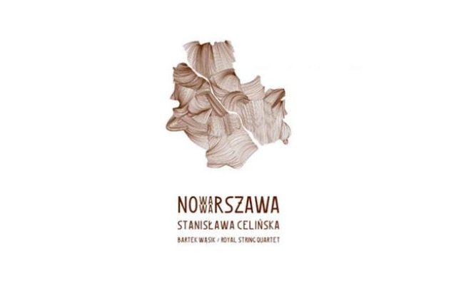 Stanisława Celińska Nowa Warszawa