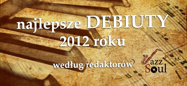 podsumowanie 2012-debiuty