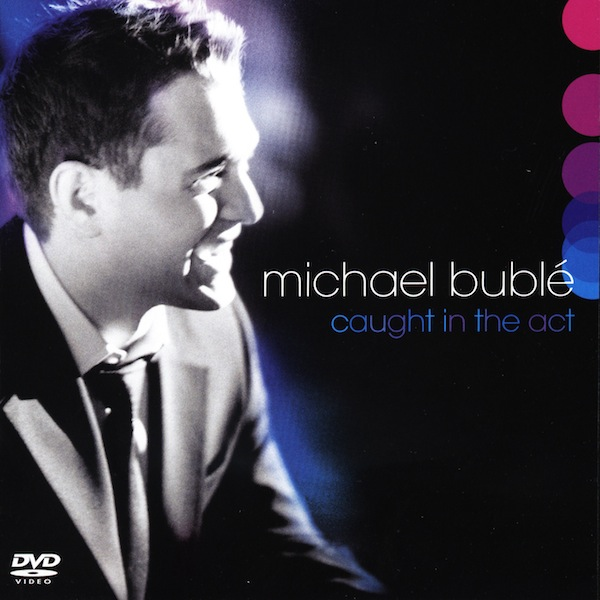 Michael_Buble-Caught_in_the_Act