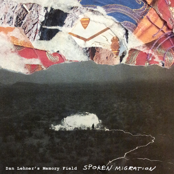Dan Lehner's Memory Field Spoken Migration
