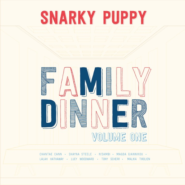 Snarky Puppy Family Dinner