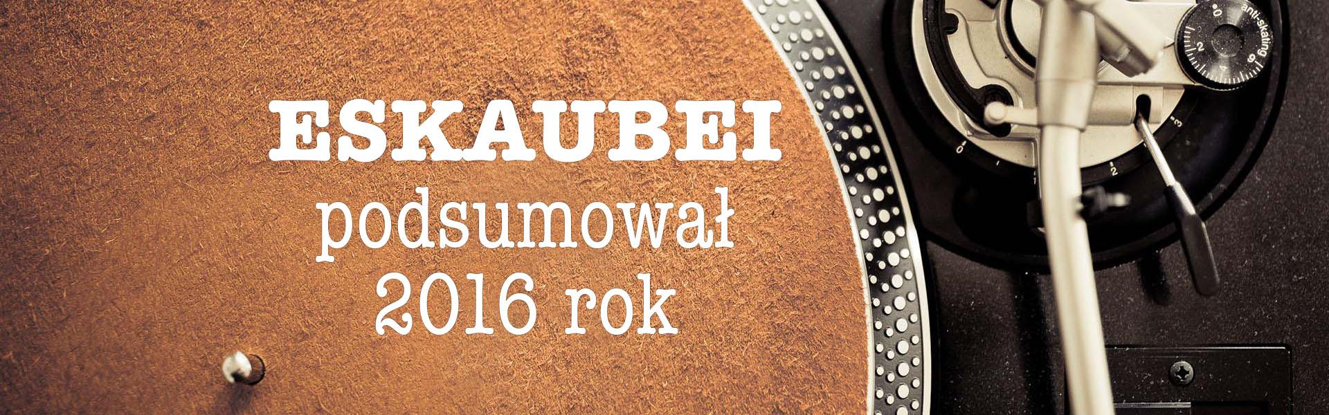 ESKAUBEI-artysci-podsumowanie 2016