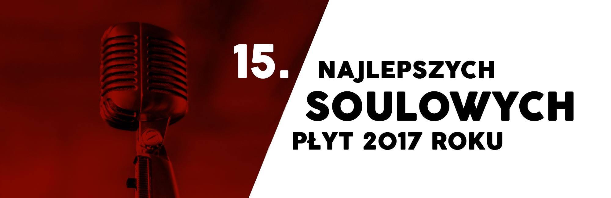 15. najlepszych soulowych płyt 2017 roku