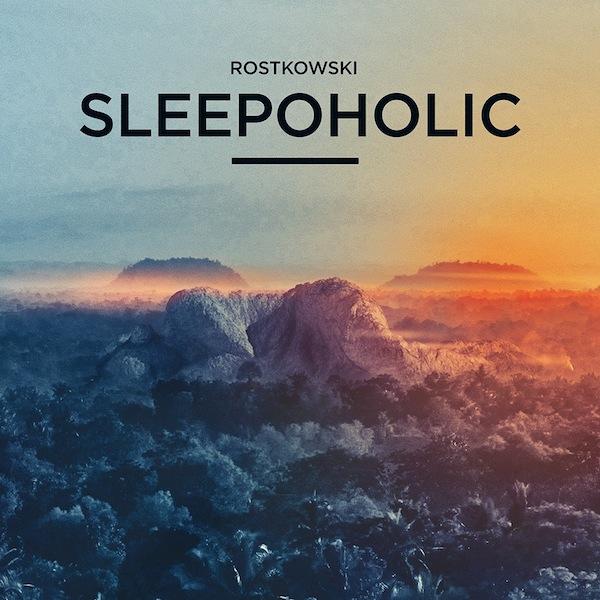 Rostkowski Sleepoholic