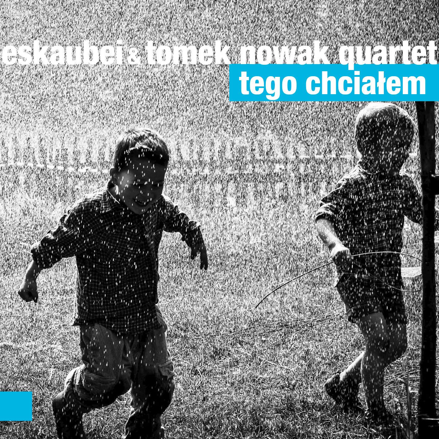 eskaubei-i-tomek-nowak-quartet-tego-chcialem-cover