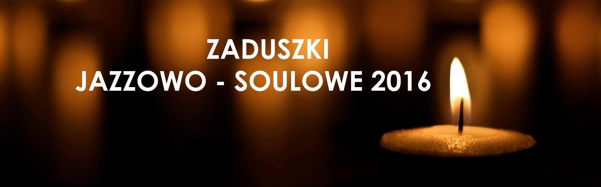 wspominamy. zaduszki-jazzowo-soulowe-2016