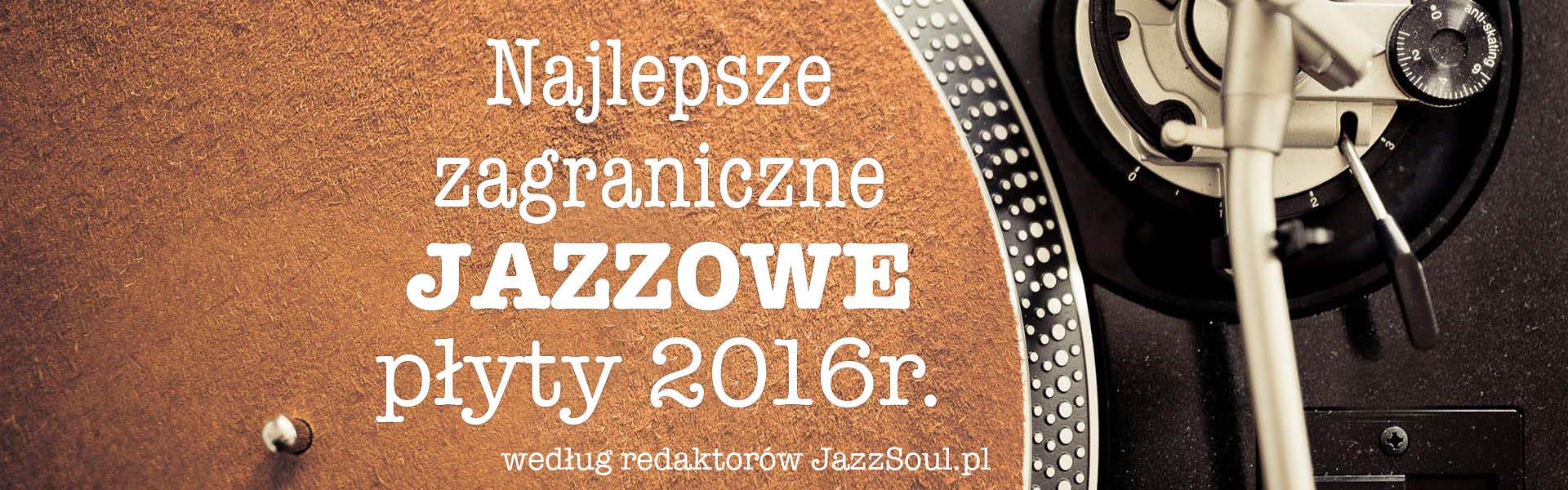 jazz-zagraniczne-podsumowanie 2016