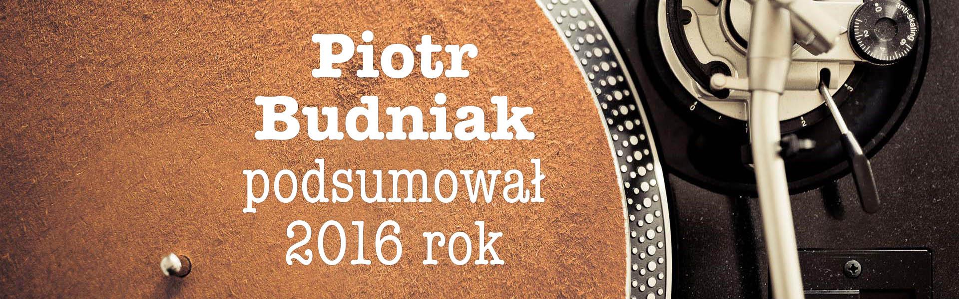 piotr-budniak-artysci-podsumowanie 2016