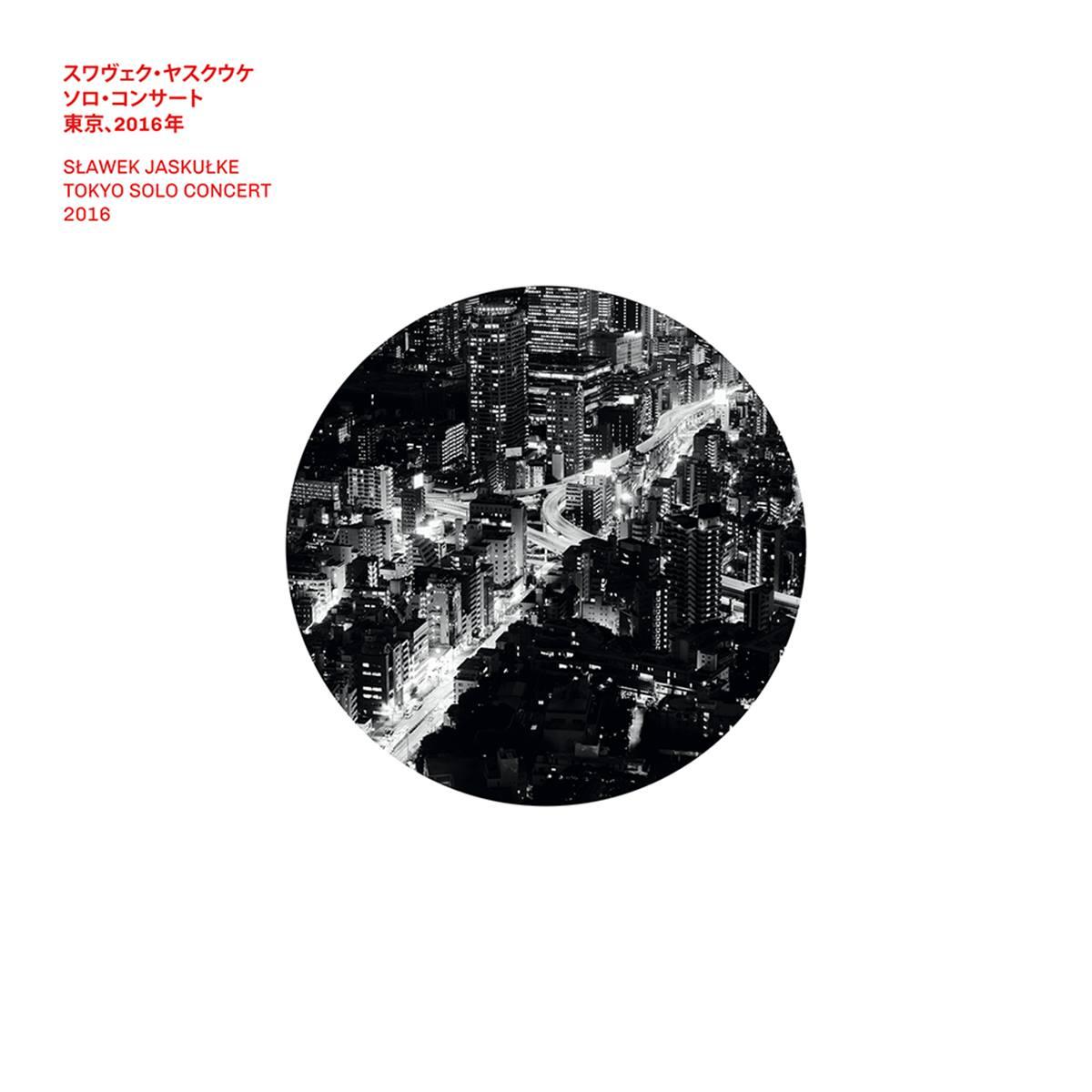 SLAWEK JASKULKE – TOKYO SOLO CONCERT 2016