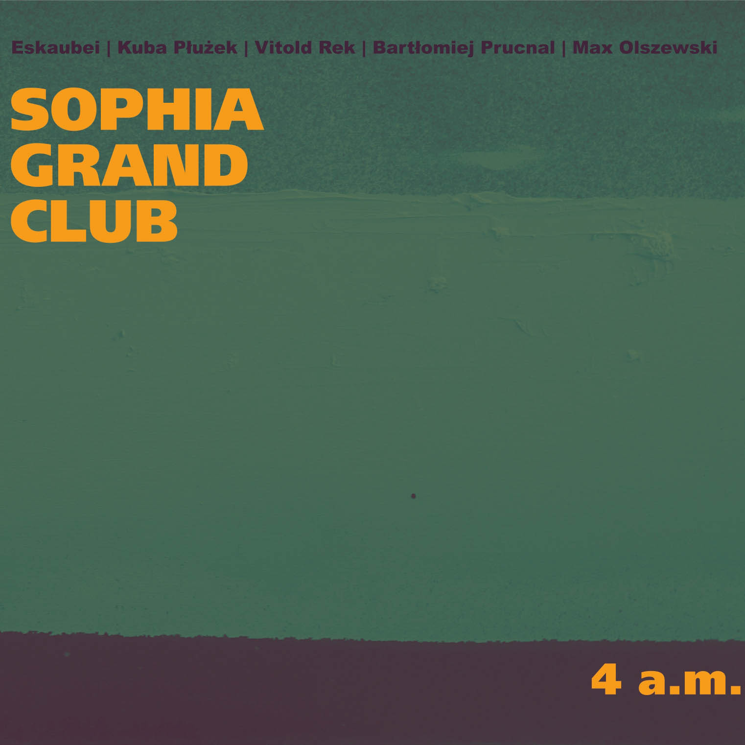 Sophia Grand Club 4 a.m. cover